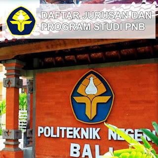 Daftar Lengkap Jurusan dan Program Studi PNB Politeknik Negeri Bali