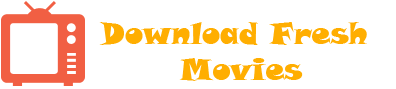 Download Fresh Movies - Download 720p and 1080p HD Movies