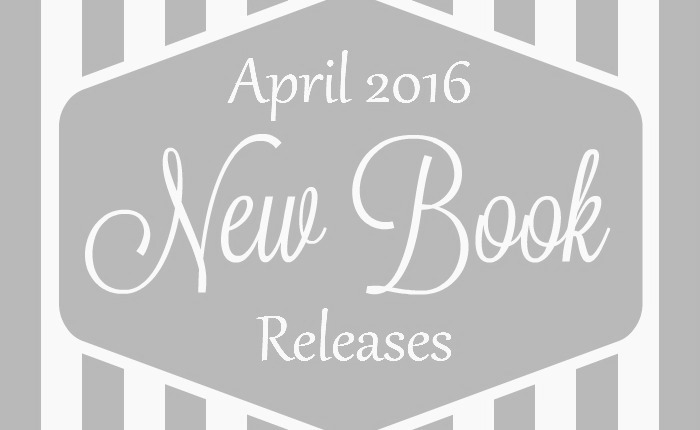 April 2016 New Book Releases Journey Through Fiction