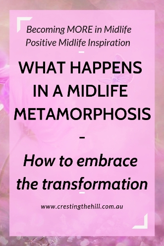 How to cope when life throws you a curveball in your 50's. It's an opportunity for a Midlife Metamorphosis. Are you ready to embrace your transformation? #midlife #transformation