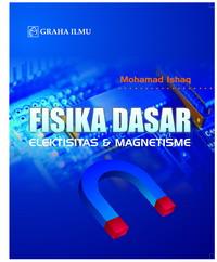Fisika Dasar Eleksitas & Magnetisme