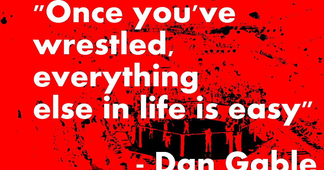 Dan Gable Wrestling Quotes And Sayings