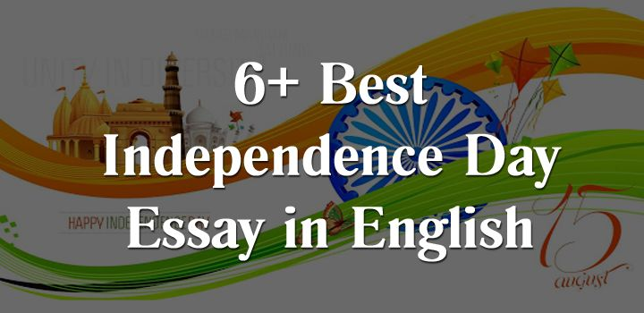 Independence Day Essay In English, Independence Day, Essay On Independence  Day, 15 August