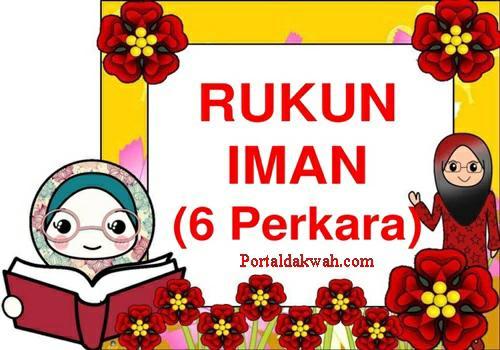Ada Berapa Jelaskan Urutan Makna 6 Rukun Iman Dan 5 Rukun Islam