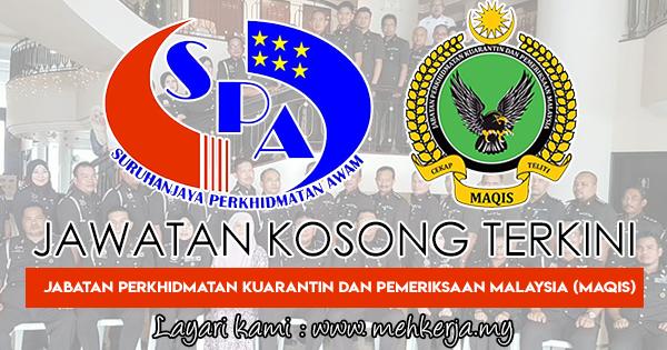 Jawatan Kosong Terkini 2018 di Jabatan Perkhidmatan Kuarantin Dan Pemeriksaan Malaysia (MAQIS)