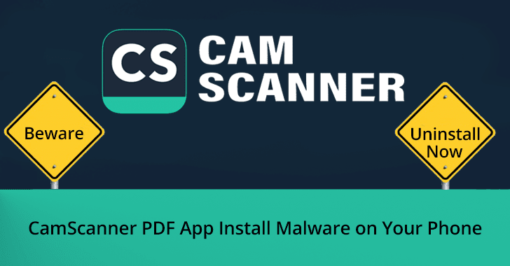 Beware!! 100 Million Users Downloaded CamScanner PDF App Drops a Malware in Android Phone