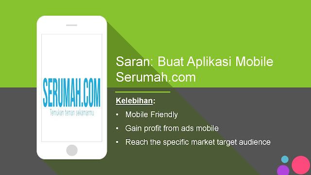 Saran: Buat aplikasi serumah.com untuk smartphone