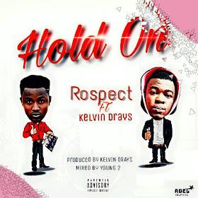Download Music: Prospect -hold on ft Kelvin drayz (prod by Kelvin drayz)