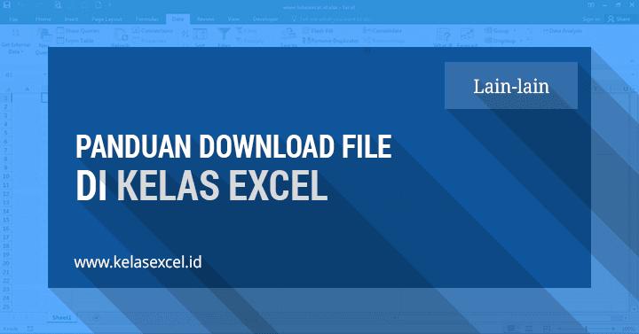 Panduan Download File Di Kelas Excel
