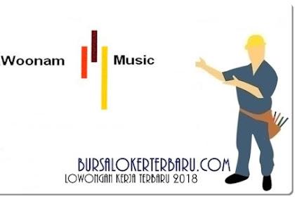 Lowongan Kerja PT Woonam Music Agustus 2018