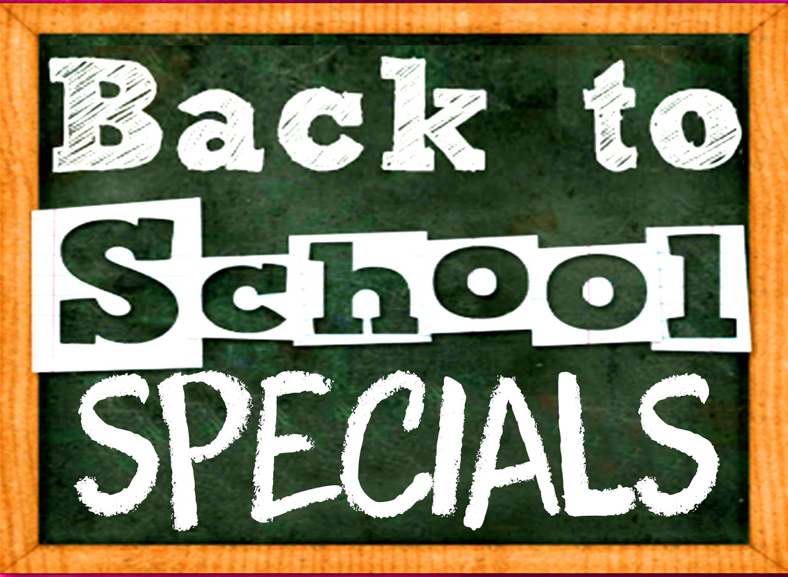 Back to School Specials May 27 to 31, 2016