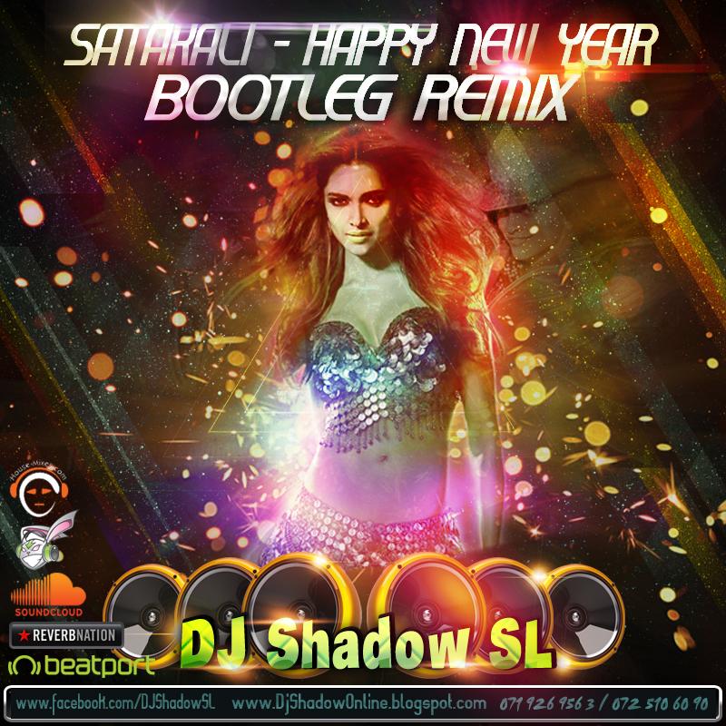 Satakali Happy New Year (Bootleg ReMix) [DJ Shadow SL