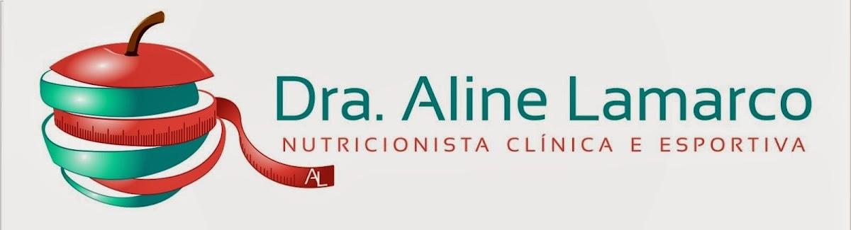 Dra Aline Lamarco - Nutricionista Clínica, Esportiva, Gestacional e Infantil