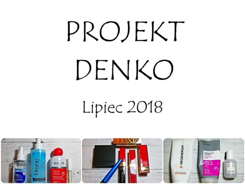 Projekt Denko: Lipiec 2018