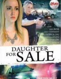 Daughter for Sale | Bmovies