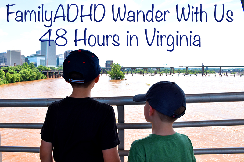 FamilyADHD Virginia Road Trip with Kids 2016 - Things to do in Richmond, VA