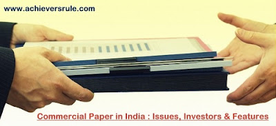 Commercial Paper in India – Issues, Investors and Features for IBPS PO, IBPS CLERK, INSURANCE EXAMS, RRB OFFICER SCALE 1, RRB ASSISTANT, SBI PO, SBI CLERK