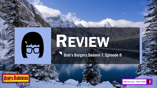 Bob's Burgers Season 7, Episode 8 Review - Ms. Robot | yahoo201027's Bob's Burgers Reviews.