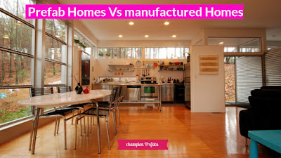 Difference Between Prefabricated Homes VS Manufactured Homes