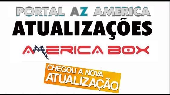 NOVAS ATUALIZAÇÕES AMERICABOX - 08/11/2018 - PORTAL AZ AMERICA ...