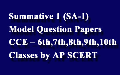 Summative 1 (SA-1) Model Question Papers CCE – 6th,7th,8th,9th,10th Classes by AP SCERT