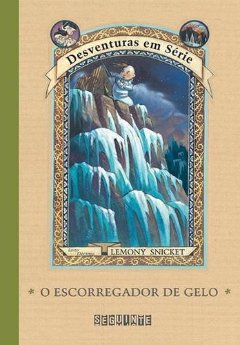O Escorregador de Gelo - Lemony Snicket