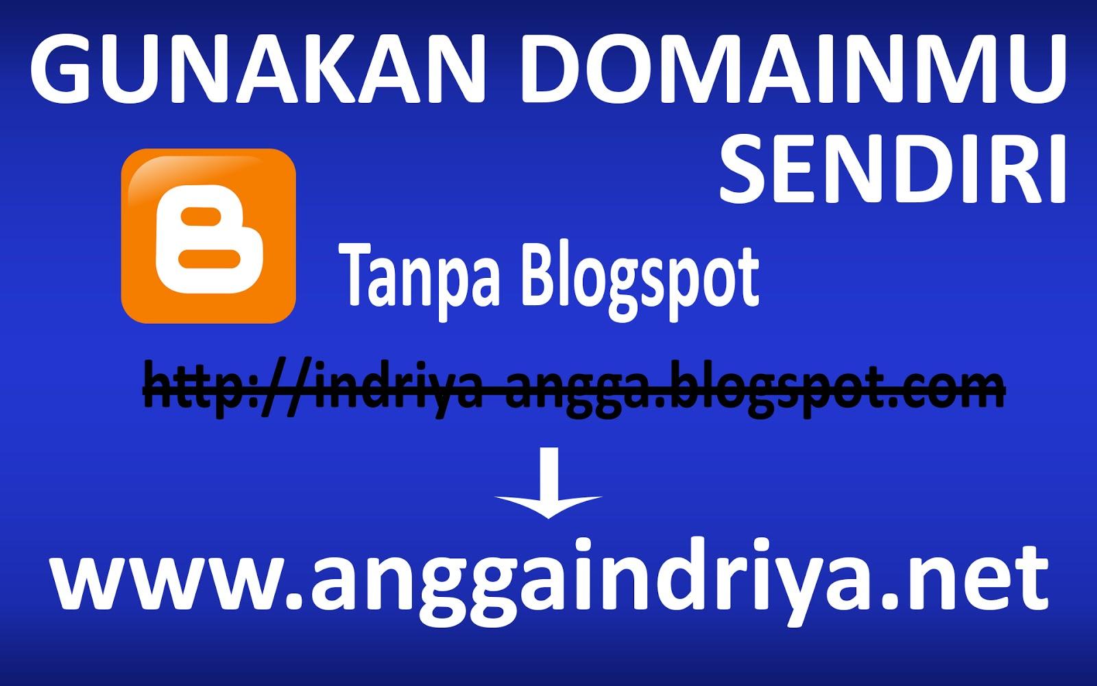 Cara Mengganti Blogspot.com Menjadi Domain Sendiri