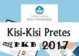 Download Kisi - Kisi Soal Pretest PKB Jenjang SMA (Lengkap) Update 2017