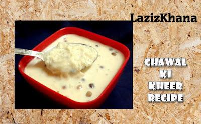 Chawal Ki Kheer Recipe in Roman English - Chawal Ki Kheer Banane ka Tarika