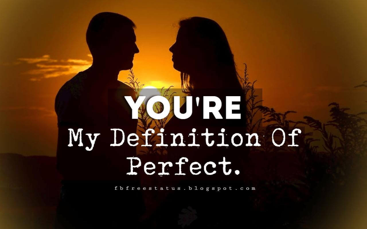 Cute Love Messages, You're My Definition Of Perfect.