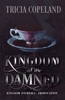 Front cover of KINGDOM OF THE DAMNED (KINGDOM JOURNALS - PROVOCATION) by Tricia Copeland