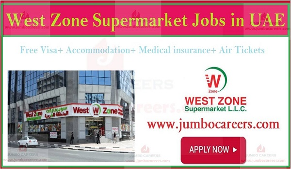 Latest Jobs at West Zone Supermarket UAE, Current supermarket jobs in UAE,