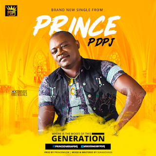[Video + Music] Prince PDPJ – Where is the Moses of This Generation (Shey You Know)