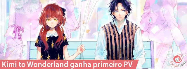 Kimi to Wonderland ganha primeiro PV