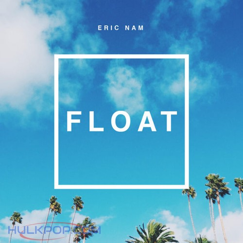 Eric Nam – FLOAT – Single (ITUNES MATCH AAC M4A)