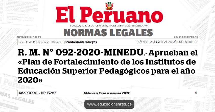 R. M. N° 092-2020-MINEDU.- Aprueban el «Plan de Fortalecimiento de los Institutos de Educación Superior Pedagógicos para el año 2020»