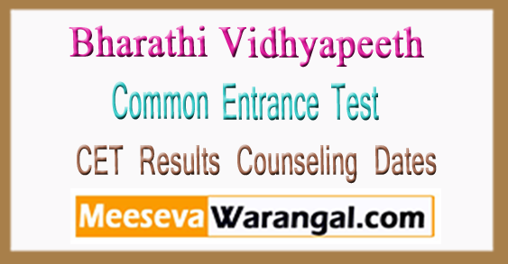 Bharati Vidhyapeeth CET Results Counseling Dates 2018