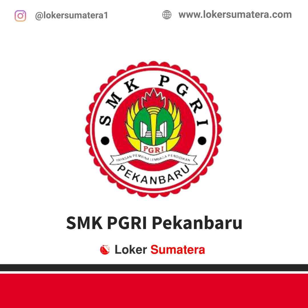 Lowongan Kerja Pekanbaru, SMK PGRI Pekanbaru Juli 2021