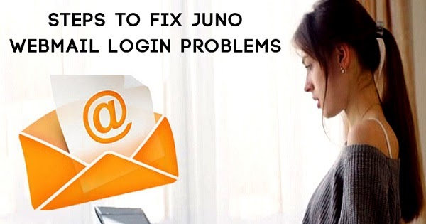 HOW TO TROUBLESHOOT JUNO EMAIL LOGIN ISSUE?