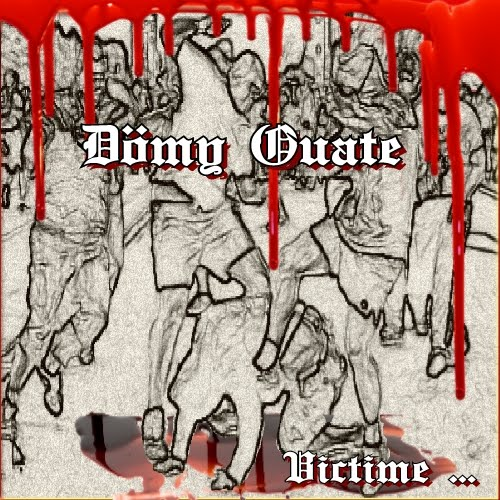 "DÖMY OUATE !  ""victime"" 2017"