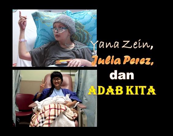 Yana Zein, Julia Perez, dan Adab Kita