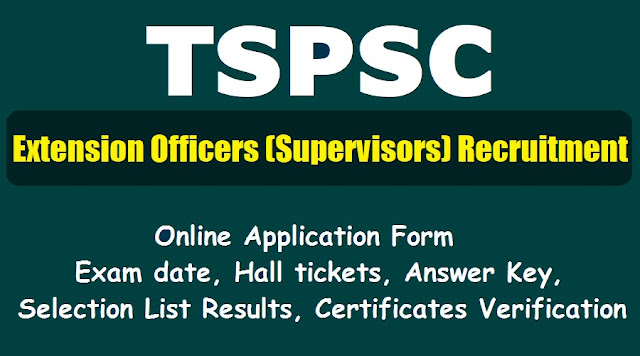 TSPSC Extension Officers (Supervisors) Recruitment 2017, Apply Online, Exam date, Hall tickets, Answer Key, Selection List Results, Certificates Verification