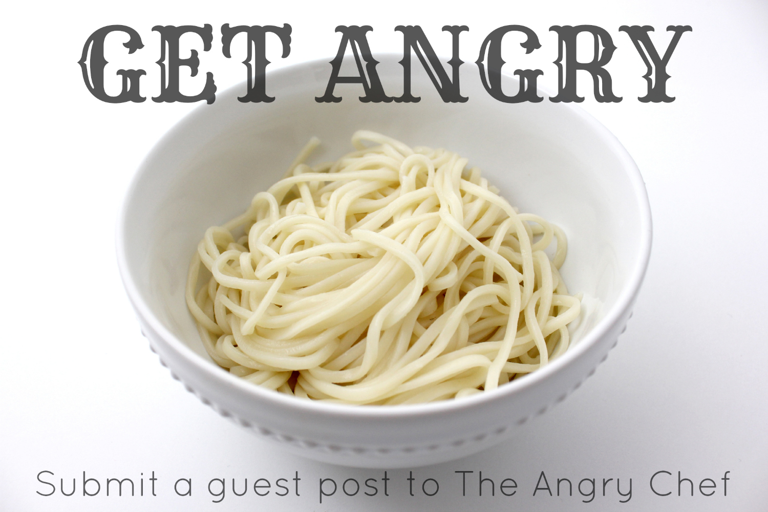 The Angry Chef: Submit a Guest Post!