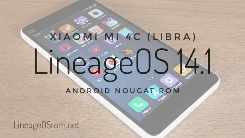 Download Lineage 14.1 for Xiaomi Mi4c (libra) Nougat 7.1.1