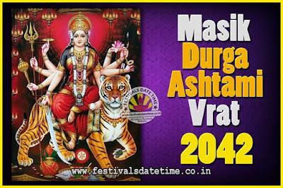 2042 Masik Durgashtami Vrat Date & Time, 2042 Masik Durgashtami Vrat Calendar