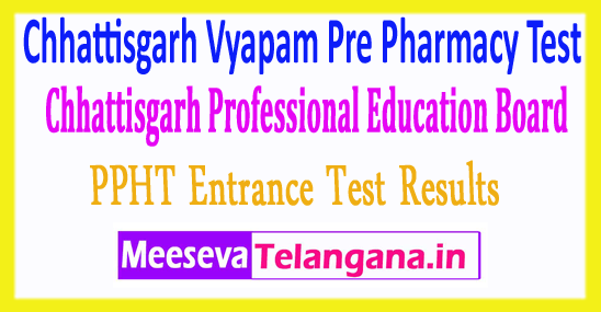 Chhattisgarh Vyapam Pre Pharmacy Test PPHT Entrance Test Results 2018