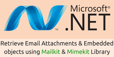 Retrieve Email Attachments and Embedded objects using Mailkit & Mimekit Library