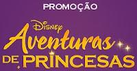 Promoção Aventuras de Princesas Disney e Rihappy
