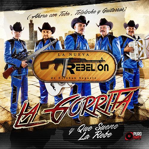 La Nueva Rebelión – La Gorrita y Que Suene La Rebe (Álbum 2016)