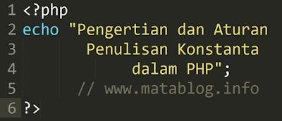 Pengertian dan Aturan Penulisan Konstanta dalam PHP